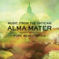 ALMA MATER (CD) Music from the vatican voz Papa Benedicto XVI