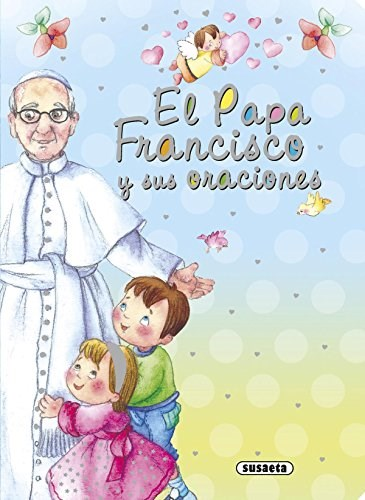 El Papa Francisco y sus oraciones