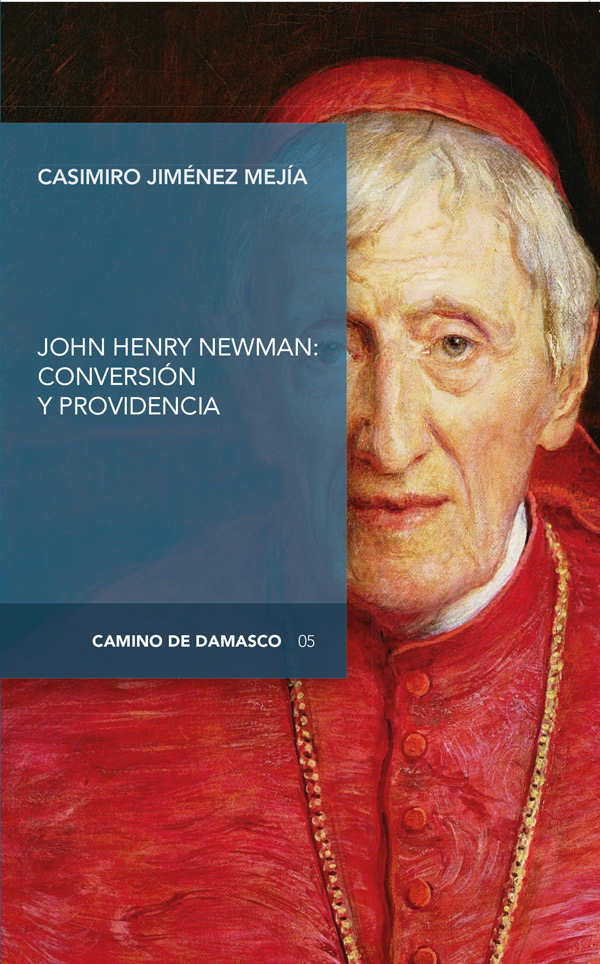 JOHN HENRY NEWMAN CONVERSION Y PROVIDENCIA